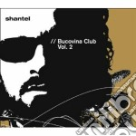 BUCOVINA CLUB VOL.2-Hot Balcan Beats cd musicale di SHANTEL