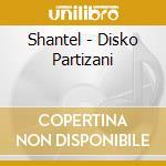 Shantel - Disko Partizani cd musicale di Shantel