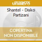Disko partizani cd musicale di Shantel