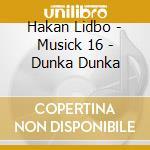 CD - HAKAN LIDBO - DUNKA DUNKA cd musicale di HAKAN LIDBO