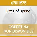 Rites of spring cd musicale