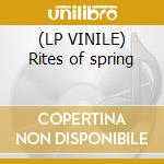 (LP VINILE) Rites of spring lp vinile