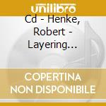 CD - HENKE, ROBERT - LAYERING BUDDHA cd musicale di HENKE, ROBERT