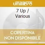 7 Up cd musicale di ARTISTI VARI