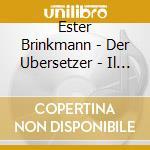 Ester Brinkmann - Der Ubersetzer - Il Traduttore cd musicale di BRINKMANN, ESTER