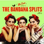 Bandana Splits - Mr Sam Presents The Bandana Splits cd musicale di Splits Bandana