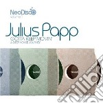 Julius Papp - Neo Disco Vol.1 : Gotta Keep Movim cd musicale di Artisti Vari