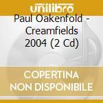 CREAMFIELDS cd musicale di OAKENFOLD PAUL