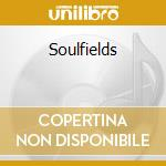 Soulfields cd musicale