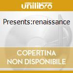PRESENTS:RENAISSANCE cd musicale di Hernan Cattaneo