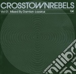 D. LAZARUS PRES:CROSSTOWNREBELS VOL.1 cd musicale di ARTISTI VARI