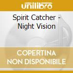 NIGHT VISION cd musicale di SPIRIT CATCHER