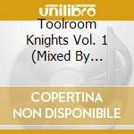 TOOLROOM KNIGHTS VOL. 1 cd musicale di ARTISTI VARI