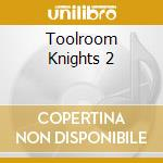 TOOLROOM KNIGHTS MIXED BY  GABRIEL & DRES cd musicale di ARTISTI VARI