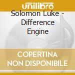 THE DIFFERENCE ENGINE cd musicale di SOLOMON LUKE