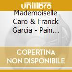 Pain disappears cd musicale di Mlle caro & franck garcia