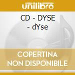 CD - DYSE - dYse cd musicale di DYSE