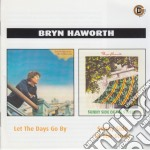 Bryn Haworth - Let Days Go By/Sunny Side cd musicale di Haworth Bryn