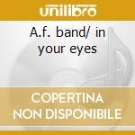 A.f. band/ in your eyes cd musicale di Andy Fraser