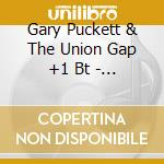 Gary Puckett & The Union Gap +1 Bt - Youbg Girl/Incredible cd musicale di Gary Puckett