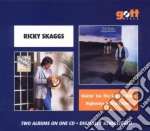 Ricky Skaggs - Waitin The Sun To Shine / Highways And Heartaches cd musicale di Ricky Skaggs