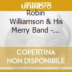 Robin Williamson & His Merry Band - A Glint At The Kindling cd musicale di Robin williamson & h