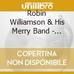 Robin Williamson & His Merry Band - American Stonehenge cd musicale di Robin williamson & h