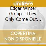 Edgar Winter Group - They Only Come Out At Night / Shock Treatment cd musicale di THE EDGAR WINTER GROUP