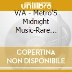 METRO'S MIDNIGHT MUSIC cd musicale di ARTISTI VARI