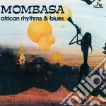 AFRICAN RHYTHMS & BLUES cd musicale di MOMBASA