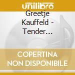 TENDER MEDITATION cd musicale di KAUFFELD GREETJE