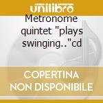 Metronome quintet