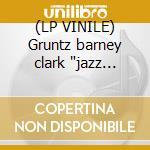 (LP VINILE) Gruntz barney clark
