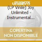 (LP VINILE) Joy unlimited-instrumental... lp lp vinile di Unlimited Joy