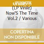 (LP VINILE) Now's the time vol.2 lp lp vinile di Artisti Vari