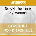 Now's the time vol. 2 cd cd musicale di Artisti Vari