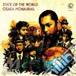 Osaka monaurail-state of the world lp cd musicale di Monaurail Osaka