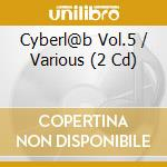 CYBERL@B VOL.5                            cd musicale di Artisti Vari