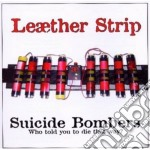 Leather Strip - Suicide Bombers cd musicale di Strip Leather