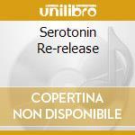 SEROTONIN RE-RELEASE                      cd musicale di SERO.OVERDOSE