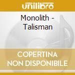 Monolith - Talisman cd musicale di MONOLITH