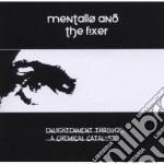 ENLIGHTENMENT                             cd musicale di MENTALLO & THE FIXER