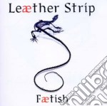 Leather Strip - Faetish cd musicale di Strip Leather