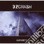 32 Crash - Humanity cd musicale di Crash 32