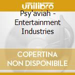 Psy'aviah - Entertainment Industries cd musicale di PSY'AVIAH