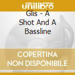 Glis - A Shot And A Bassline cd musicale di GLIS