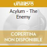 THE ENEMY                                 cd musicale di ACYLUM