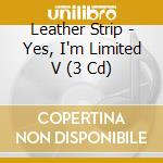 YES, I'M LIMITED V                        cd musicale di Strip Leather