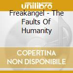 Freakangel - The Faults Of Humanity cd musicale di FREAKANGEL