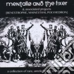 A collection cd musicale di Mentallo & the fixer